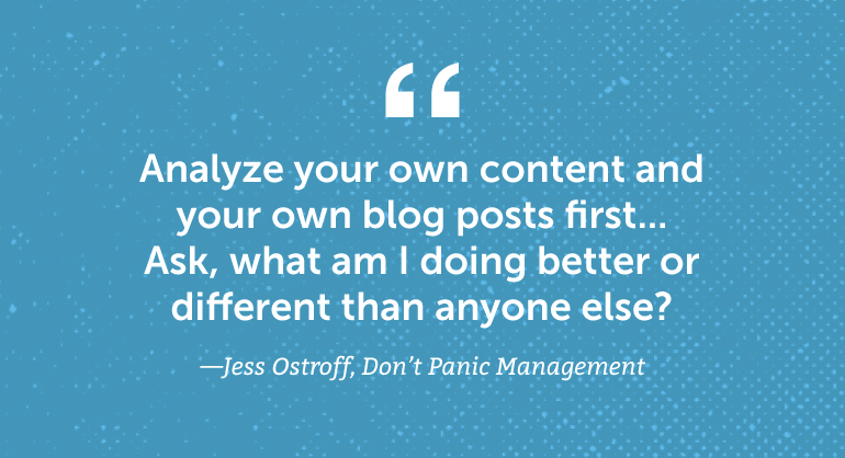 Analyze your own content and your own blog posts first.