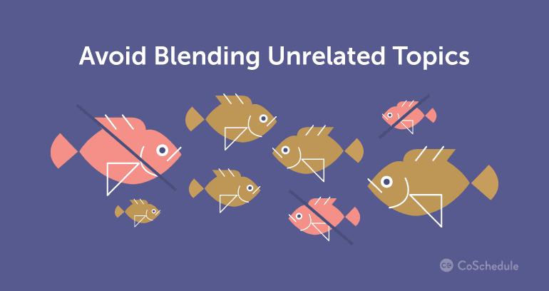Avoid Blending Unrelated Topics
