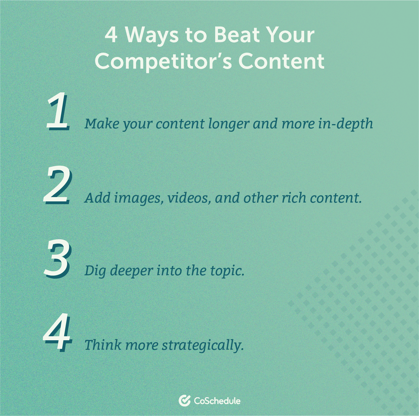 List of 4 things you can do to beat your competitor's content