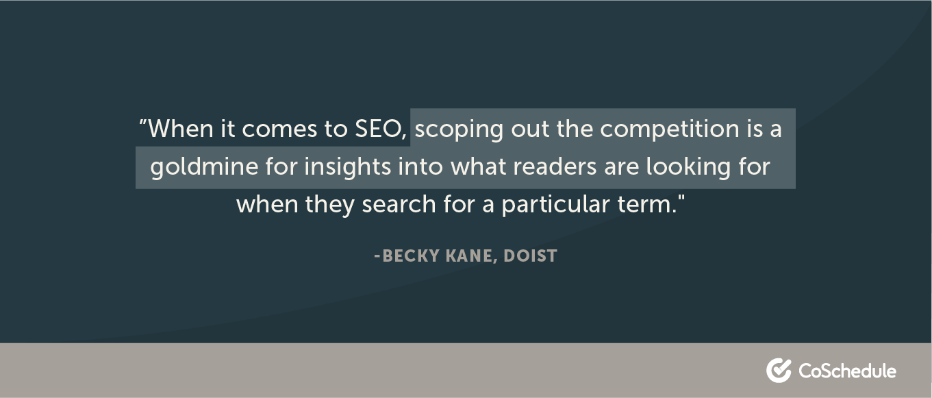 When it comes to SEO, scoping out the competition is a goldmine for insights into what readers are looking for ...