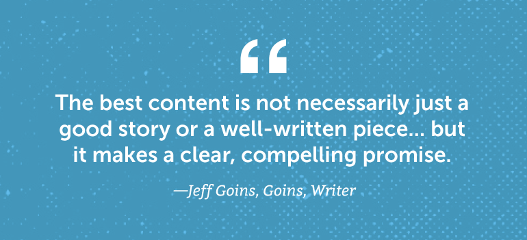 The best content is not necessarily just a good story or a well-written piece