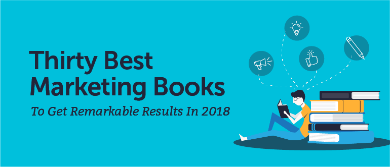 30 Best Marketing Books To Get Remarkable Results In 2018