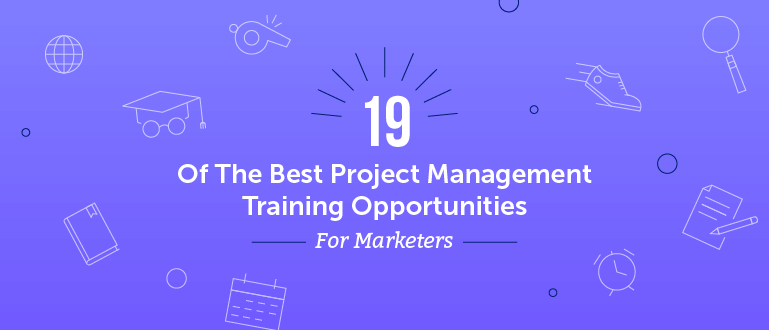 Here are the best project management training courses for marketers