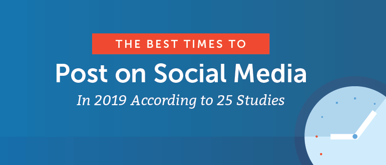 The Best Times to Post on Social Media in 2019 According to 25 Studies