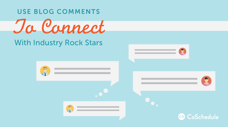 use blog comments to connect with industry influencers