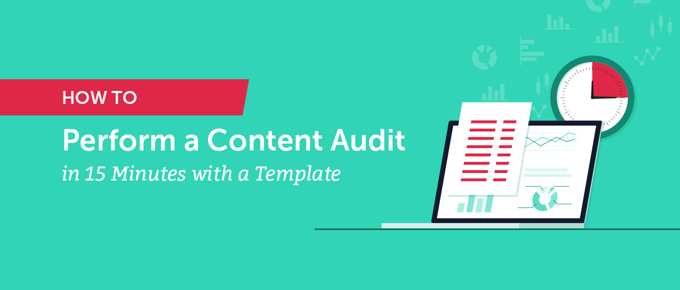 How to Perform a Content Audit in 15 Minutes With a Template