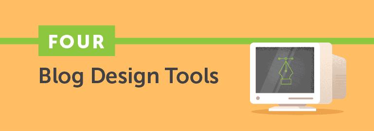 Four Blog Design Tools