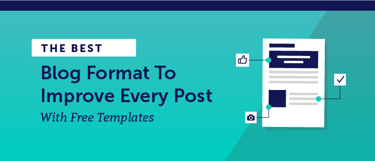 The Best Blog Format To Improve Every Post Includes Templates