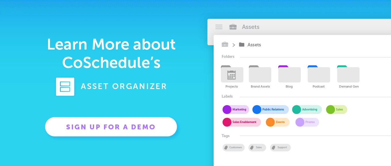 Learn More About CoSchedule's Asset Organizer: Sign Up for a Demo