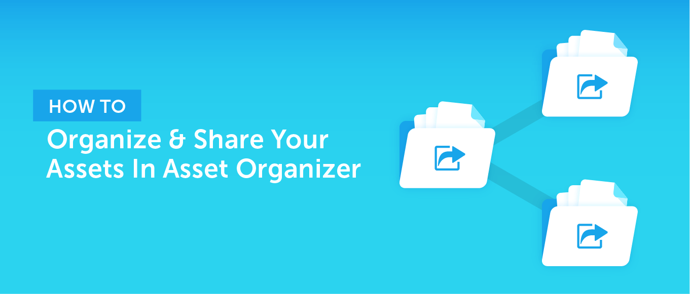 How to Organize & Share Your Assets In CoSchedule's Asset Organizer