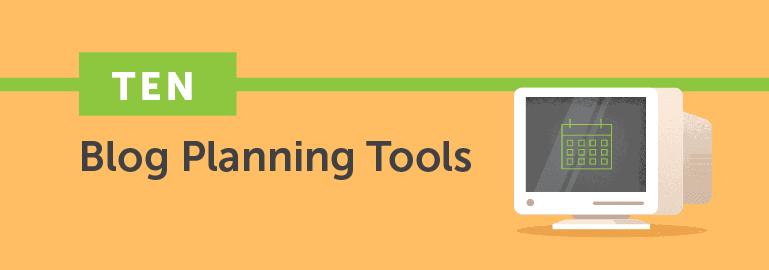 Ten Blog Planning Tools