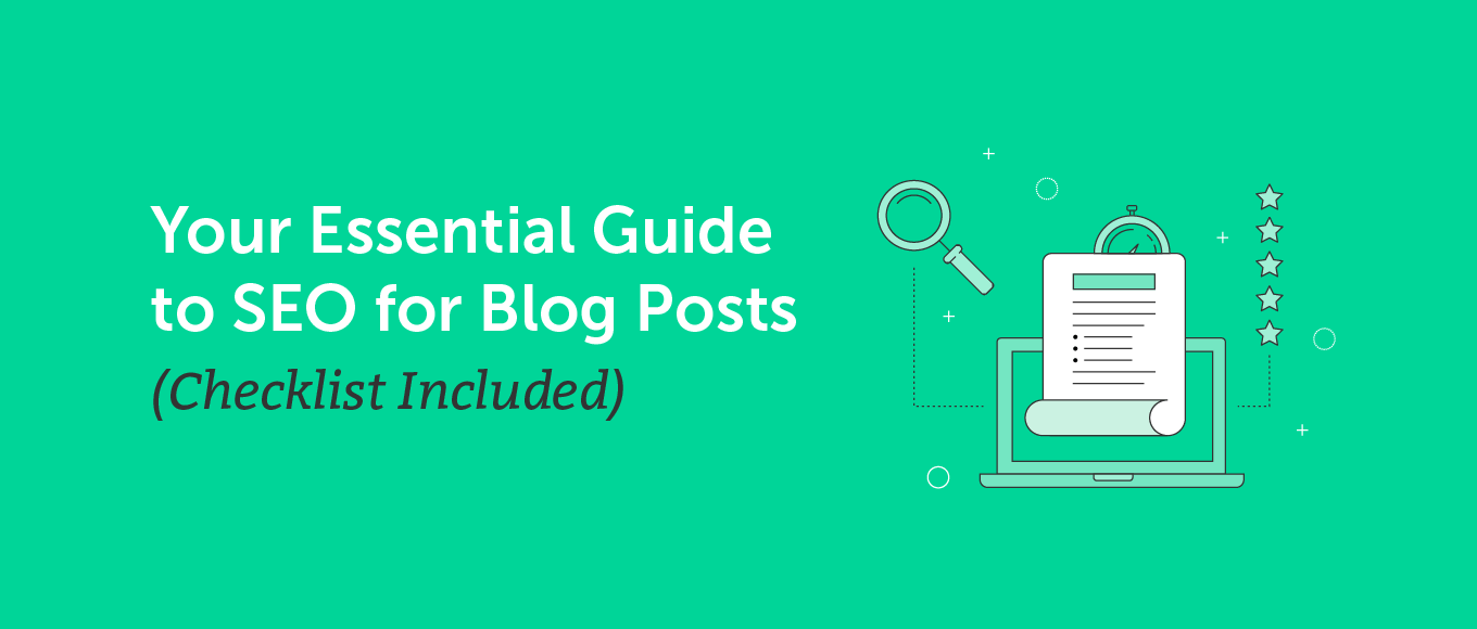 Your Essential Guide to SEO for Blog Posts (Checklist Included)