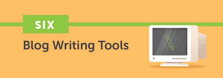 Six Blog Writing Tools