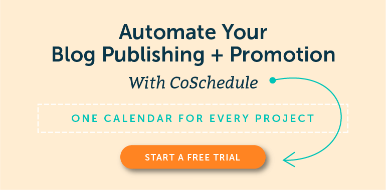 Automate Your Blog Publishing + Promotion With CoSchedule