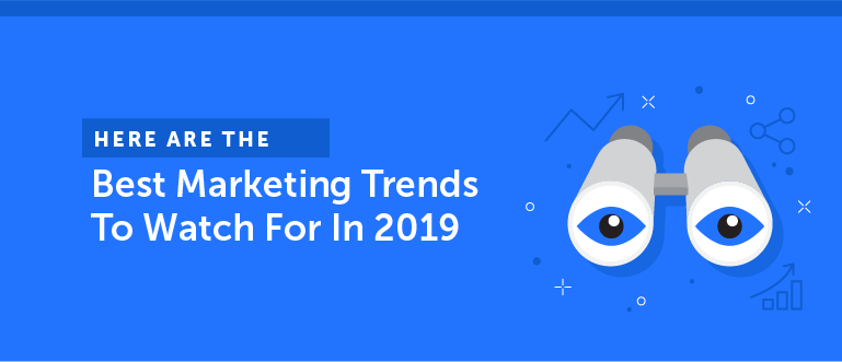 The Best Marketing Trends to Watch for in 2019