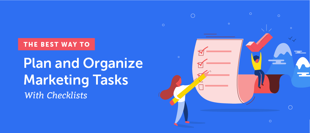 The Best Way to Plan and Organize Marketing Tasks With Checklists