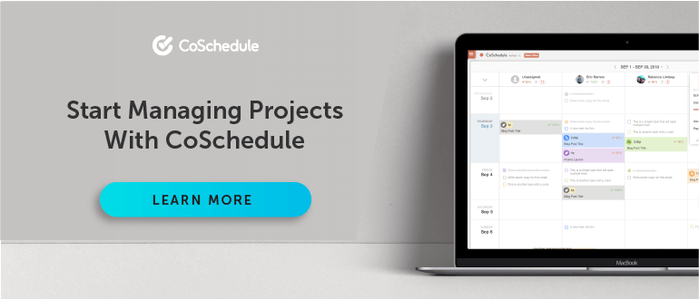 Start Managing Projects With CoSchedule