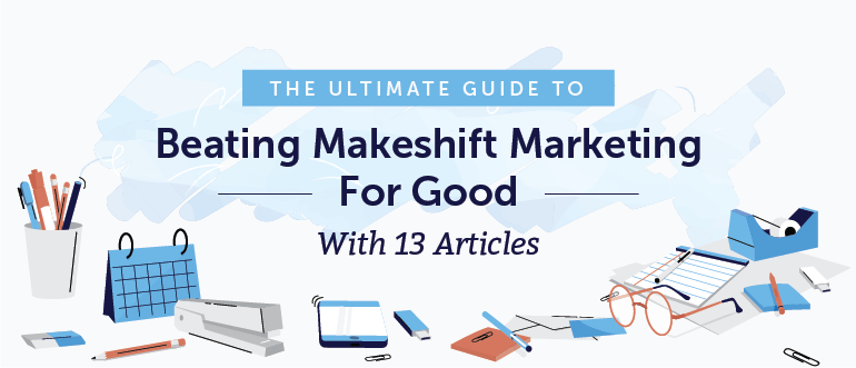 The Ultimate Guide To Beating Makeshift Marketing For Good (13 Articles)