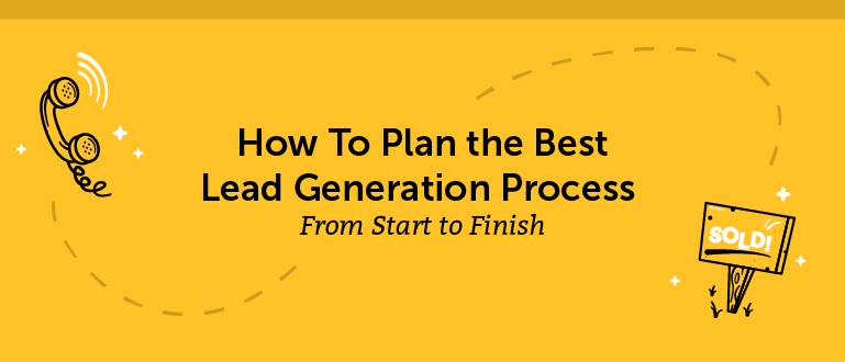 How to Plan the Best Lead Generation Process From Start to Finish