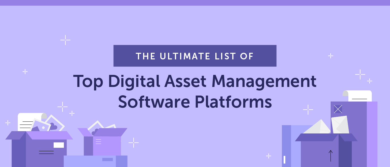 The Ultimate List of Top Digital Asset Management (DAM) Software Platforms