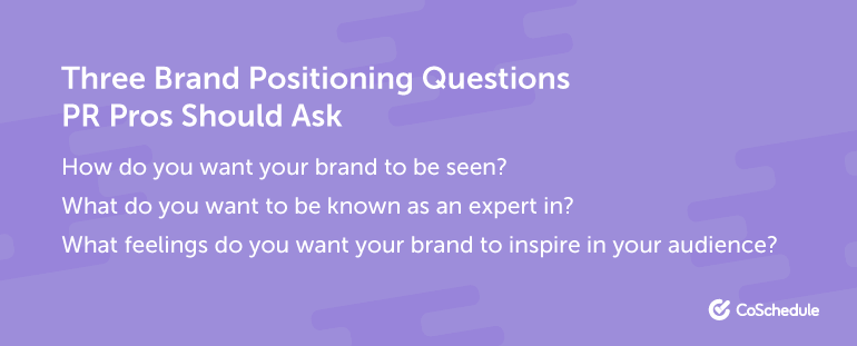 Three Brand Positioning Questions PR Pros Should Ask