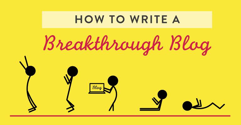 write a breakthrough blog