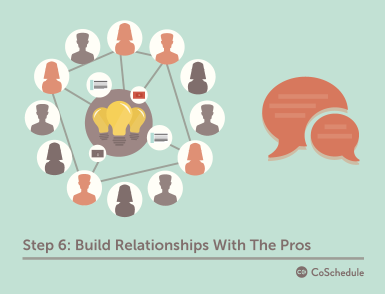 Step 6: Build Relationships With Pros
