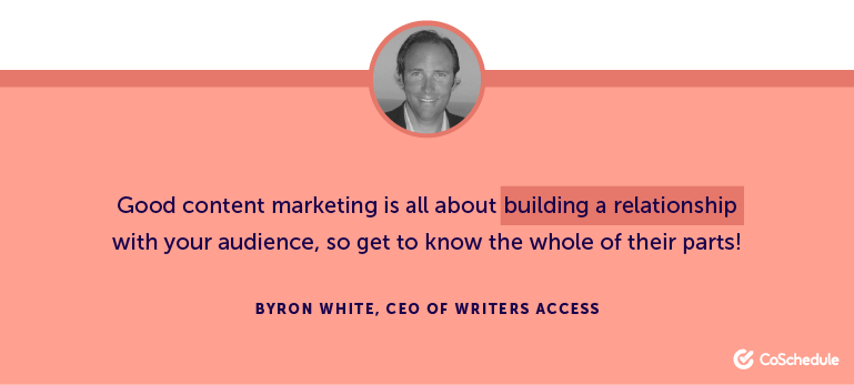 Good content marketing is all about building a relationship with your audience.