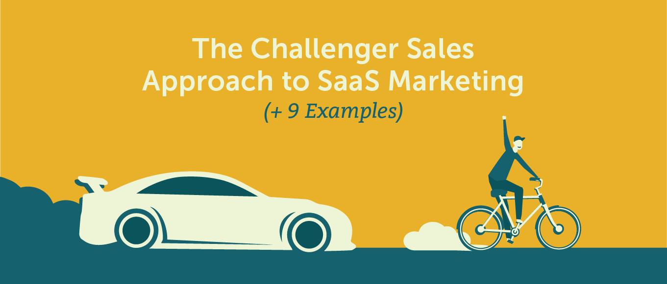 The Challenger Sales Approach to SaaS Marketing (+9 Examples)