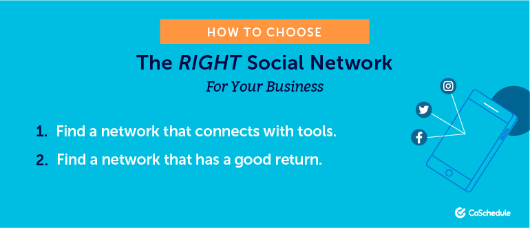 Choosing the Right Social Networks