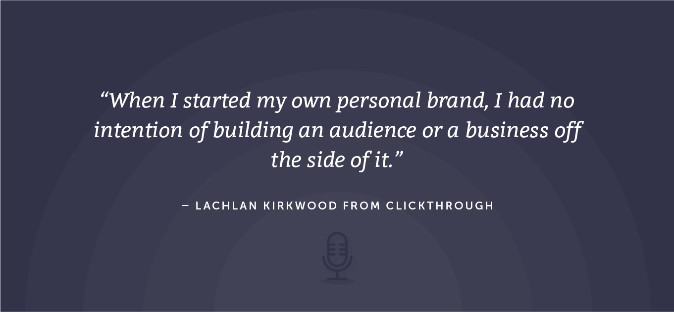 Kirkwood explaining how he started building his audience and business