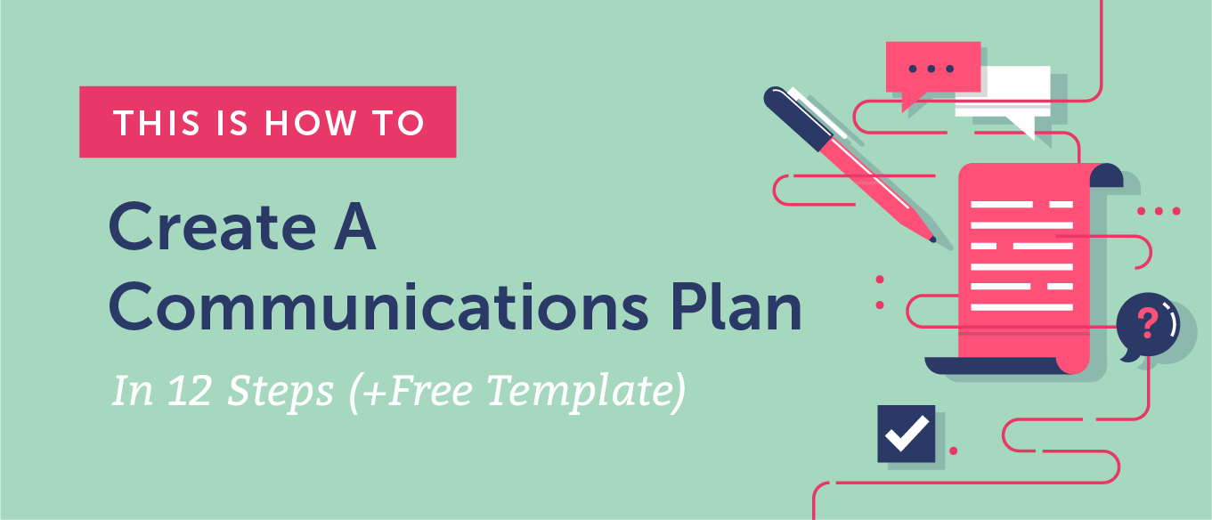 How To Create A Communications Plan in 12 Steps (Template)