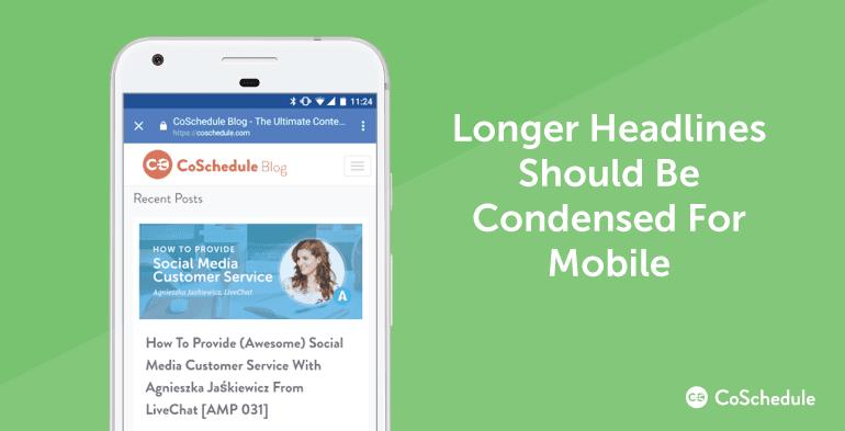 Longer headlines should be condensed for mobile