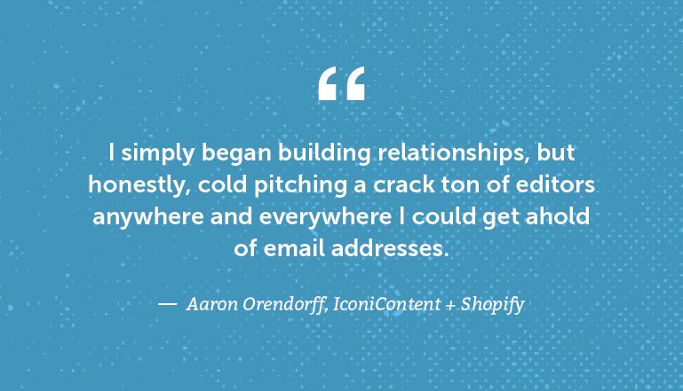 I simply began building relationships, but honestly, cold pitching ...