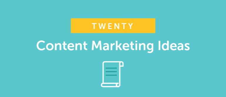 20 Content Marketing Ideas