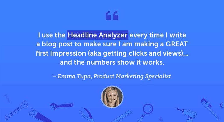 I use the Headline Analyzer every time I write a blog post to make sure I am making a GREAT first impression.
