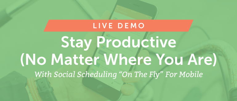 """Live Demo: Stay Productive (No Matter Where You Are) With Social Scheduling """"On the Fly"""" For Mobile"""