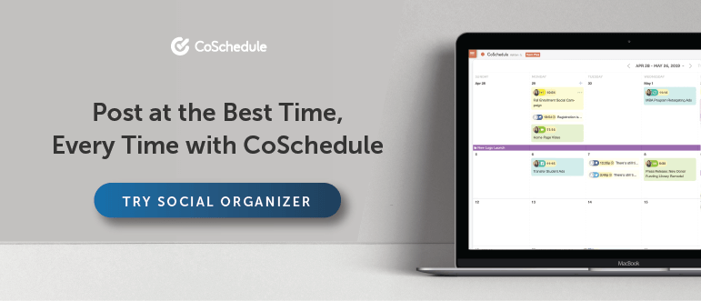 Try CoSchedule's Social Organizer