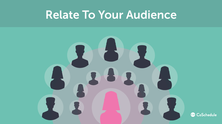relate to your audience when creating content