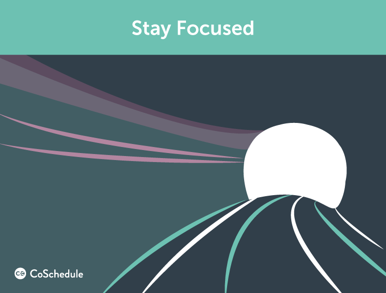 stay focused when creating content