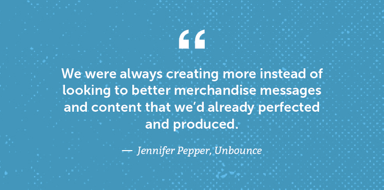We were always creating more instead of looking to better merchandise messages and content ...