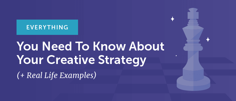 A creative strategy to reach your campaign goals