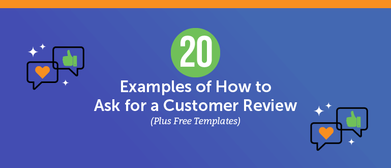 20 Examples of How to Ask for a Customer Review (Plus Templates)
