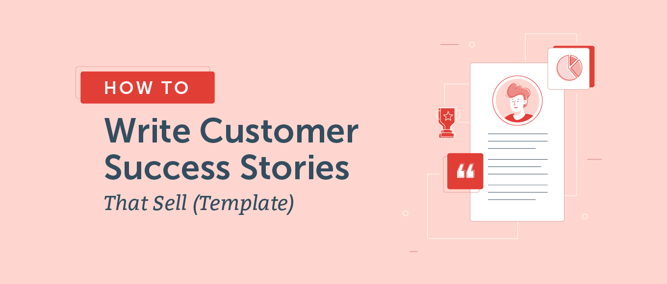 How to Write Customer Success Stories With a Template