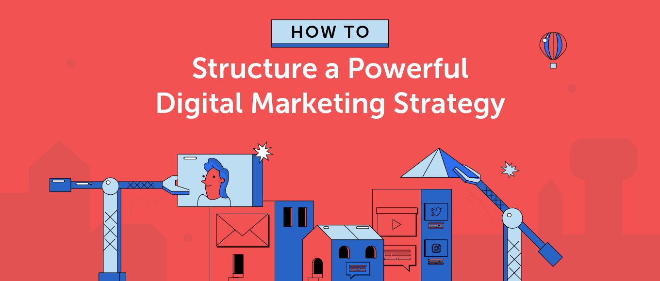How To Structure A Powerful Digital Marketing Strategy Template