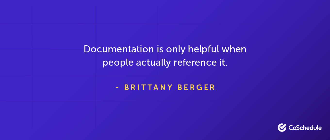 Documentation is only helpful when people actually reference it.