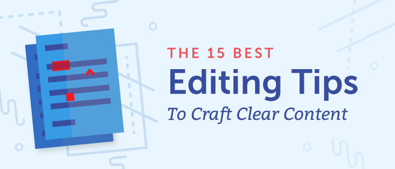 The 15 Best Editing Tips to Craft Clear Content