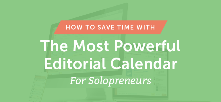 How To Save Time With The Most Powerful Editorial Calendar for Solopreneurs [Live Demo]
