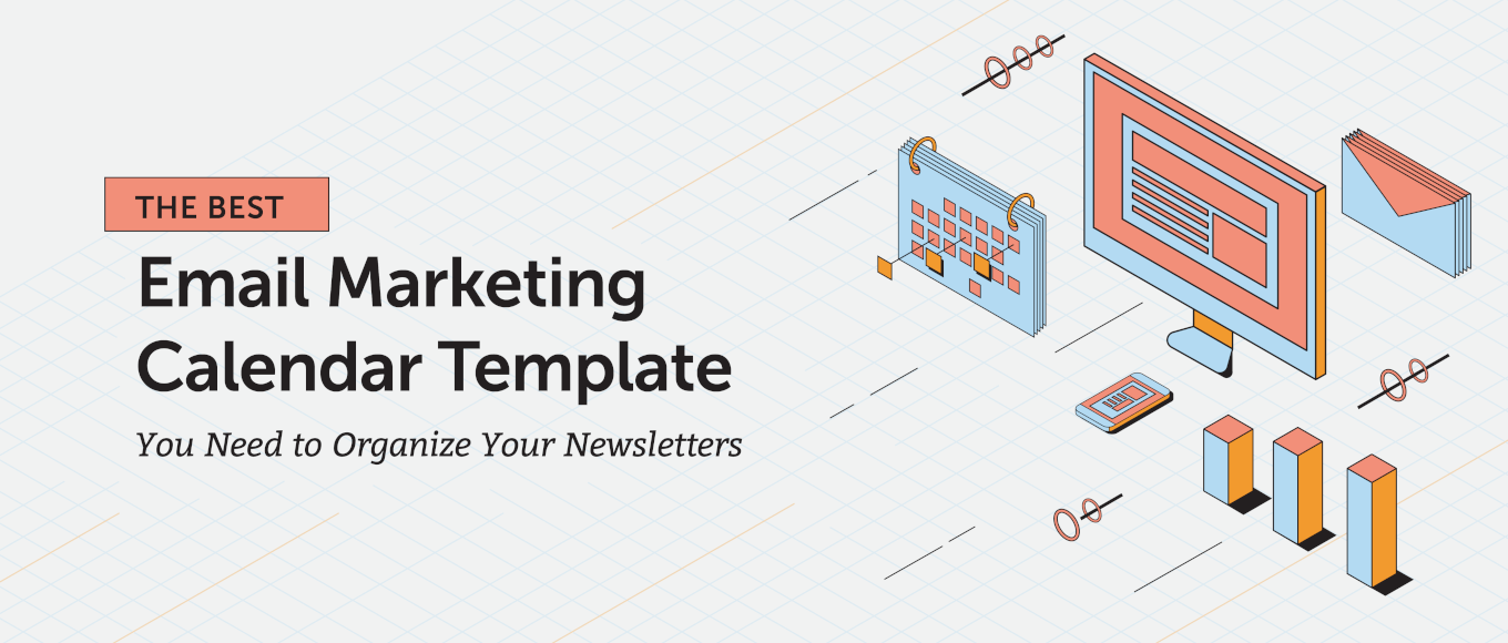 The Best Email Marketing Calendar Template You Need to Organize Your Newsletters