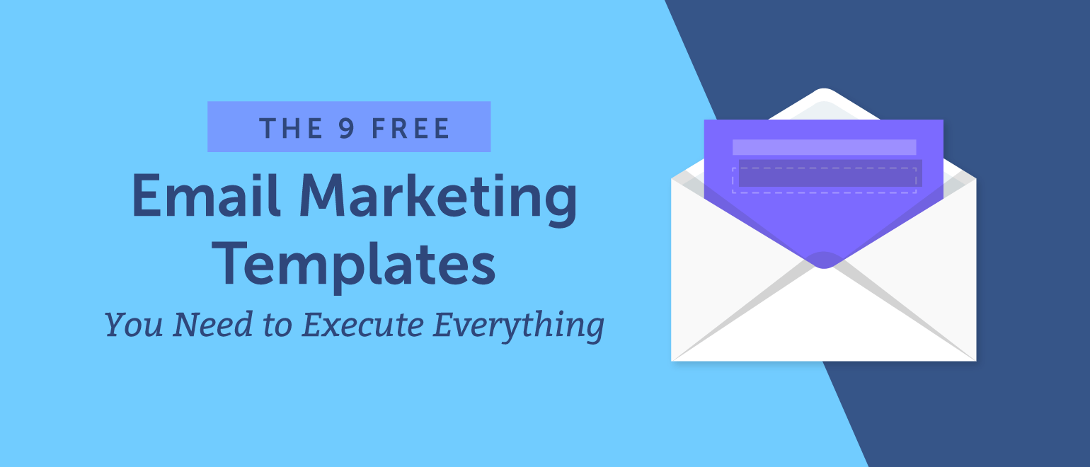 The 9 Free Email Marketing Templates You Need to Execute Everything